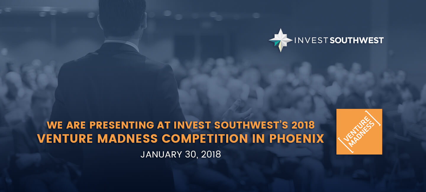 Presenting at Invest Southwest's 2018 Venture Madness Competition in Phoenix